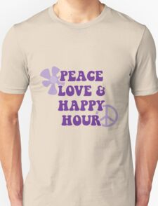 Peace Love and Happy Hour Unisex T-Shirt