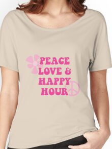 Peace Love and Happy Hour design for dark apparel Women's Relaxed Fit T-Shirt