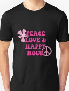 Peace Love and Happy Hour design for dark apparel T-Shirt