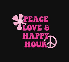 Peace Love and Happy Hour design for dark apparel Unisex T-Shirt