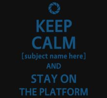 Keep calm and stay on the platform by Justyna Dorsz
