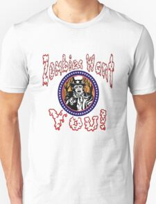 Zombies Want You! T-Shirt