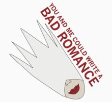 You and Me Could Write a Bad Romance by PopInvasion