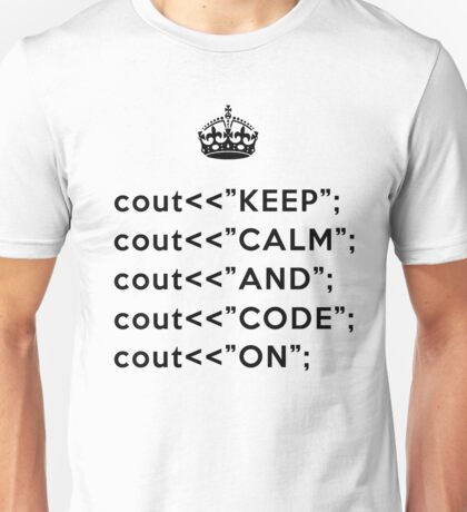 Keep Calm And Carry On - C++ - Black Unisex T-Shirt