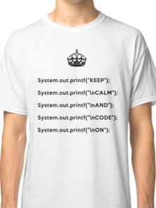 Keep Calm And Carry On - Java - printf with \n front - Black Classic T-Shirt