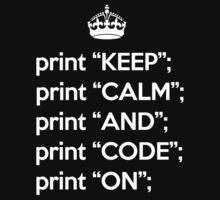 Keep Calm And Code On - Perl - White by VladTeppi