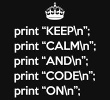 Keep Calm And Code On - Perl - \n back - White by VladTeppi