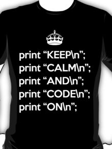 Keep Calm And Code On - Perl - \n back - White T-Shirt