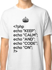 Keep Calm And Code On - PHP - Black Classic T-Shirt