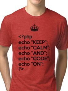 Keep Calm And Code On - PHP - Black Tri-blend T-Shirt