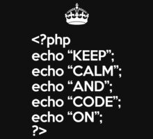 Keep Calm And Code On - PHP - White by VladTeppi