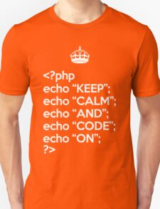 Keep Calm And Code On - PHP - White T-Shirt
