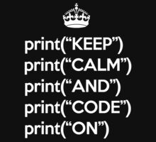 Keep Calm And Code On - Python - White by VladTeppi