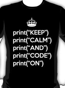 Keep Calm And Code On - Python - White T-Shirt