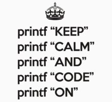 Keep Calm And Code On - Ruby - printf - Black by VladTeppi