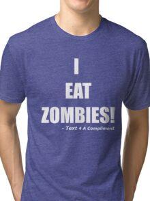 I EAT ZOMBIES (White) Tri-blend T-Shirt