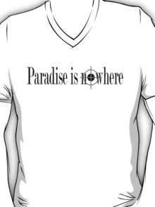Paradise is Nowhere T-Shirt