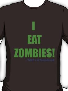I EAT ZOMBIES (Green) T-Shirt