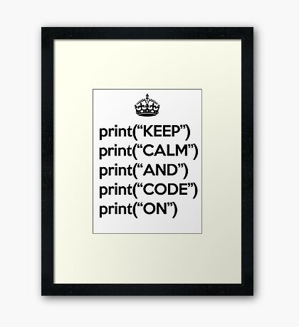 Keep Calm And Code On - Python - Black Framed Print