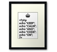 Keep Calm And Code On - PHP - Black Framed Print