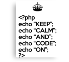 Keep Calm And Code On - PHP - Black Canvas Print