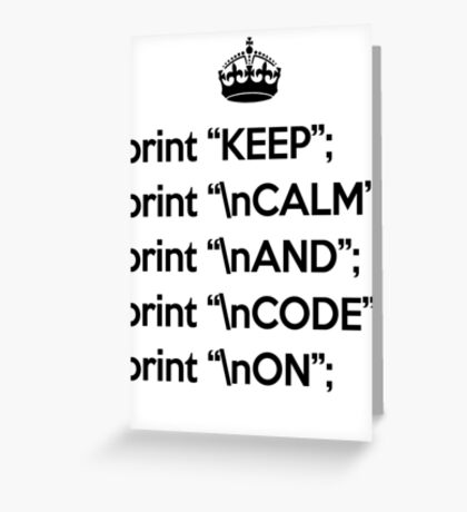 Keep Calm And Code On - Perl - \n front - Black Greeting Card