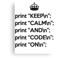 Keep Calm And Code On - Perl - \n back - Black Canvas Print