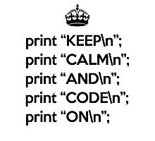 Keep Calm And Code On - Perl - \n back - Black Photographic Print