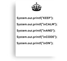 Keep Calm And Carry On - Java - printf with \n front - Black Canvas Print
