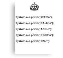 Keep Calm And Carry On - Java - printf with \n back - Black Metal Print