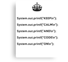 Keep Calm And Carry On - Java - printf with \n back - Black Canvas Print