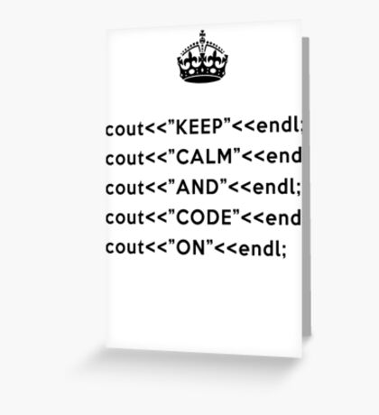 Keep Calm And Carry On - C++ - endl - Black Greeting Card