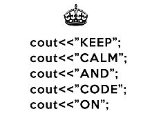 Keep Calm And Carry On - C++ - Black Photographic Print