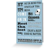 Yorkshire Sayings - Ey Up - Comfort - Yorkshire Style Greeting Card