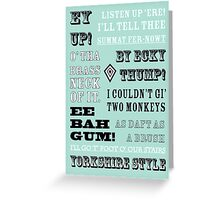 Yorkshire Sayings - Ey Up - Gossip it Up - Yorkshire Style Greeting Card