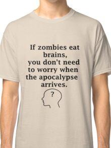 No Brains! Classic T-Shirt