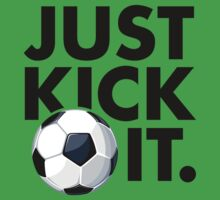Just Kick It by BrightDesign