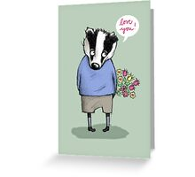 """LOVE YOU"" SWEET BADGER BOY Greeting Card"