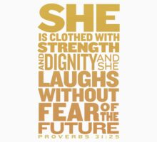 She Is Clothed In Strength And Dignity And She Laughs Without Fear of The Future - Proverbs 31:25 by Look Human