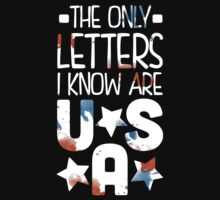 The Only Letters I know Are U S A by Look Human