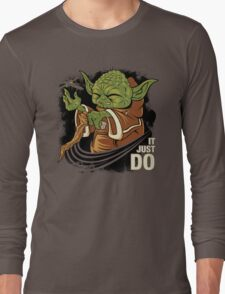 It Just Do Long Sleeve T-Shirt