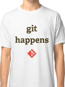 Git Happens Tee Classic T-Shirt