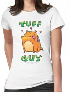 Tuff Guy- Dog! Womens Fitted T-Shirt