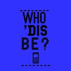 Who 'Dis Be? - Glee by Jesslalala