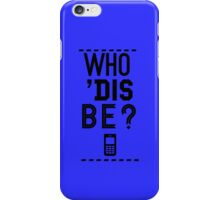Who 'Dis Be? - Glee iPhone Case/Skin