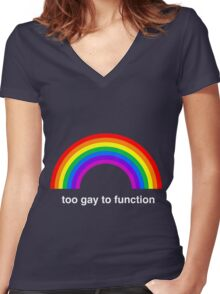 Too Gay to Function Women's Fitted V-Neck T-Shirt