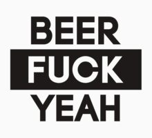 Beer. Fuck Yeah! | FTS by FreshThreadShop