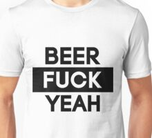 Beer. Fuck Yeah! | FTS Unisex T-Shirt