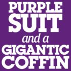 Purple Suit and a Gigantic Coffin by Bob Buel