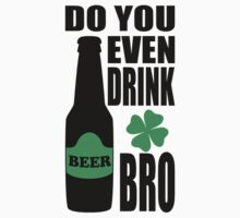 Do you even drink bro? by creepyjoe